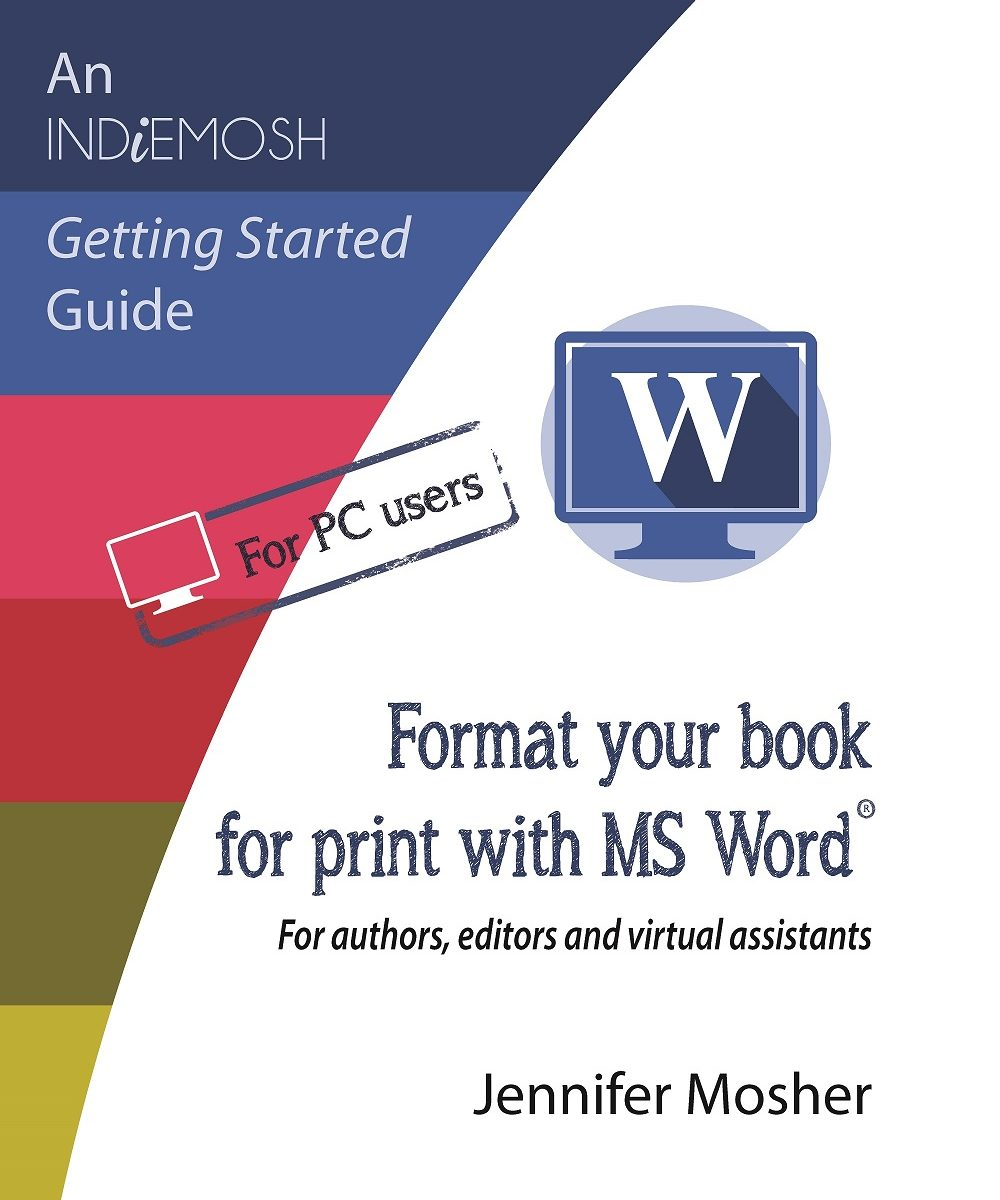 Format your book for print with MS Word(R) by Jennifer Mosher