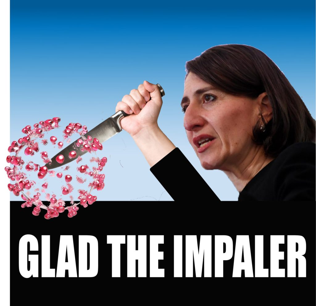 Gladys Berejiklian, Premier of NSW: prepared to do what needs to be done to kill this thing stone dead.